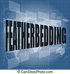 featherbedding, interface hi technology, touch screen