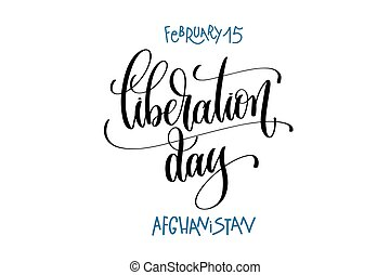 february 15 - liberation day - afghanistan, hand lettering...