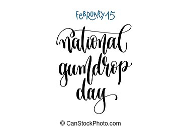 february 15 - national gumdrop day - hand lettering ...