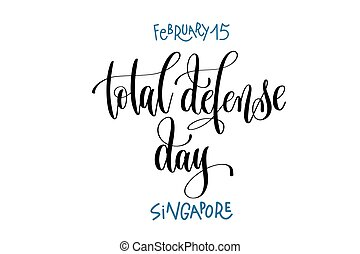 february 15 - total defense day - Singapore, hand lettering...