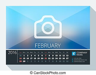 February 2016. Vector Stationery Design. Print Template. Desk Calendar for 2016 Year. Place for Photo, Logo and Contact Information. Week Starts Sunday