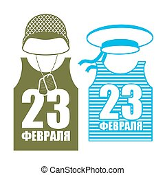 February 23 Day of Fatherland Defenders in Russia. Soldiers helmet and shirt. Military clothing. Vest and hat sailor. Army holiday. Russian text: February 23