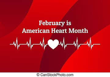 February is American Heart Month. Template for background, banner, card, poster with text inscription. Vector EPS10 illustration