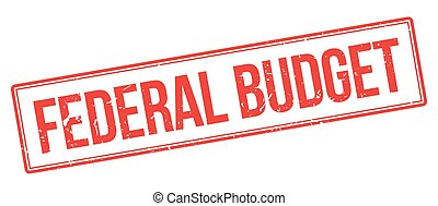 Federal Budget rubber stamp on white. Print, impress,...