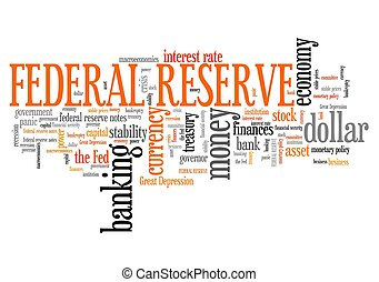 Federal reserve - economy stability and monetary policy word...