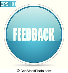 Feedback blue glossy round vector icon in eps 10. Editable modern design internet button on white background.