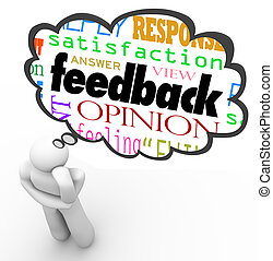 A person thinks with a thought cloud over his head containing the words feedback, opinion, satisfaction, answer, view, response, reply, review and more