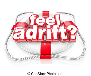 Feel Adrift Life Preserver Words Help Rescue - A white life...