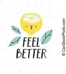 Feel better, lemon character, vector illustration