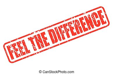 FEEL THE DIFFERENCE red stamp text