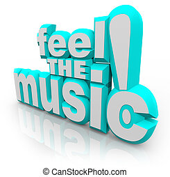 Feel the Music 3D Words Listen Song Sounds Dance - The words...