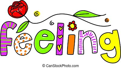feeling - whimsical drawing of the word FEELING isolated on ...