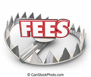 Fees 3d Word Bear Trap Money Interest Late Payment Penalty...