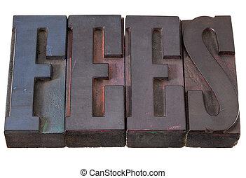fees - word in letterpress type - fees word in antique...