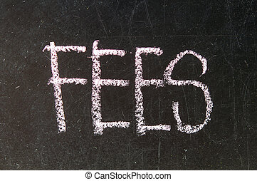 FEES written in chalk. - A black board with a wooden frame...