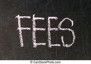 FEES written in chalk.