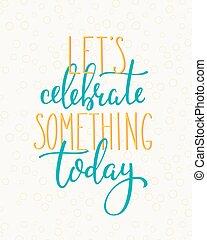 felicità, citare, oggi, vita, motivazione