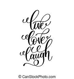 felirat, szeret, él, fekete, nevet, fehér, kézírásos