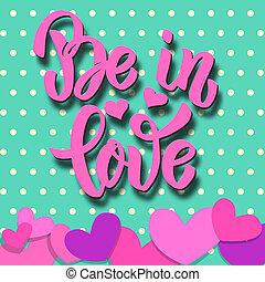 felirat, valentines, poszter, színes, lenni, love., theme., elem, kártya, dolgozat, tervezés, banner., háttér, frázis, hearts., nap