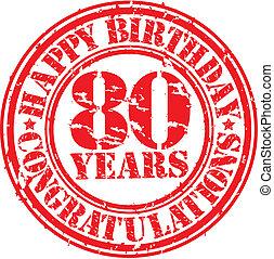 feliz cumpleaños, 80, años, grunge, sello de goma, vector, ilustración