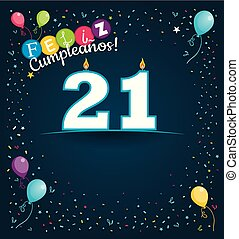 Feliz Cumpleanos 21 - Happy Birthday 21 in Spanish language - Greeting card with white candles in the form of number with background of balloons and confetti of various color on dark blue background. With space to write. Vector image