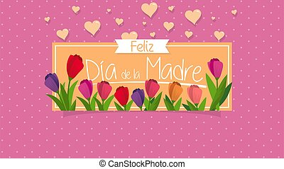 Feliz Dia de la Madre - Happy Mothers Day in Spanish language - Greeting Card. Message in white letters on a yellow box where red and purple flowers appear, at the end hearts float behind the box