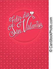 FELIZ DIA DE SAN VALENTIN - Happy Valentine's Day in Spanish language - white lettering on a red background with hearts texture