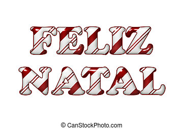 Feliz Natal - Happy Holidays in Candy Cane Colors