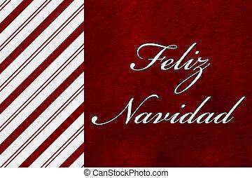 Feliz Navidad - A Feliz Navidad card, A Candy Cane Stripes...