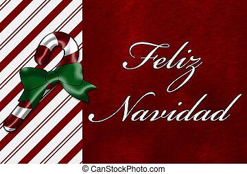 Feliz Navidad - A Feliz Navidad card, A Candy Cane with...