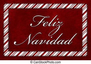 Feliz Navidad - A Feliz Navidad message, A Candy Cane border...