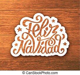 Feliz navidad hand lettering sticker on wood