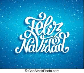 Feliz navidad lettering. Merry Christmas greetings - Feliz...