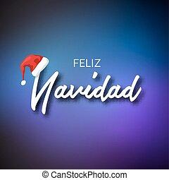Feliz Navidad. Merry Christmas card template with greetings in spanish language. Feliz navidad vector typography celebration poster or banner backgorund