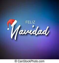 Feliz Navidad. Merry Christmas card template with greetings in spanish language. Feliz navidad vector typography celebration poster or banner backgorund