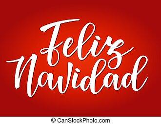 'Feliz navidad' Spanish typography lettering.