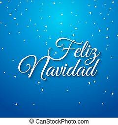 Feliz navidad spanish vector card. Mery Christmas greeting banner holiday celebration. Christmas typography feliz navidad