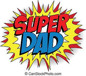 feliz, pai, dia, herói super, pai