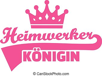 Female do it yourselfer queen - german