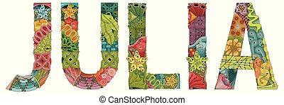 Hand-painted art design. Hand drawn illustration female name Julia for t-shirt and other decoration
