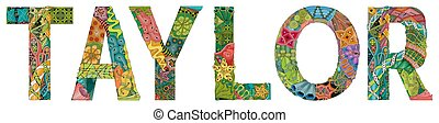 Female name Taylor. Vector decorative zentangle object - ...