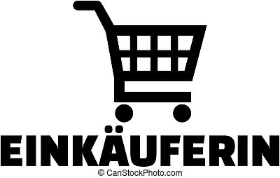 Female purchaser with shopping cart - german job title