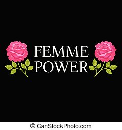Femme Power, Slogan graphic with vector illustration, for t-...
