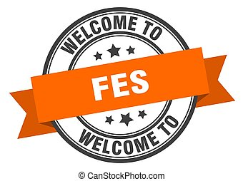 Fes stamp. welcome to Fes orange sign