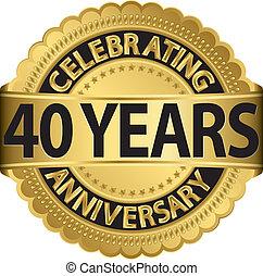 festeggiare, 40, anni, anniversario, andare
