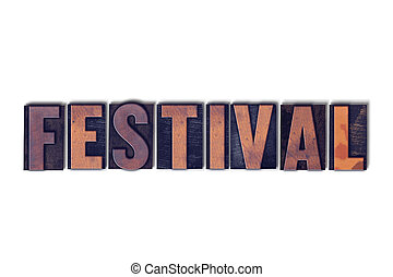 Festival Concept Isolated Letterpress Word