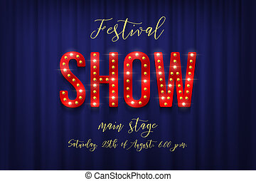 Festival show horizontal flyer template. Vector retro bulb Show sign with announcement text on blue curtain background.
