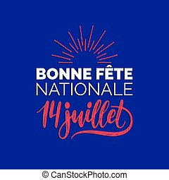 Fete Nationale Francaise, hand lettering. Phrase translated to English French National Day. Vector illustration on color background of France flag. 14th July concept for greeting card, poster etc.