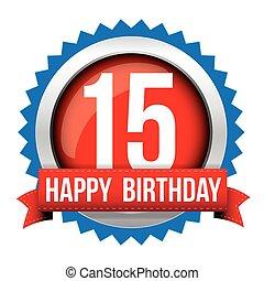 Fifteen years happy birthday badge ribbon