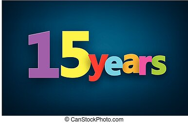 Fifteen years paper sign. - Fifteen years paper colorful...